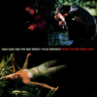 Nick Cave and the Bad Seeds and Kylie Minogue - Where The Wild Roses Grow