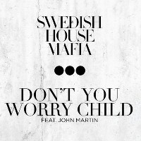 Swedish House Mafia ft. John Martin - Don't You Worry Child
