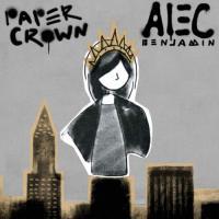 Alec Benjamin - Paper Crown