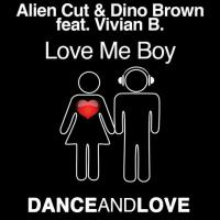 Alien Cut & Dino Brown - Love Me Boy