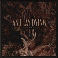 As I Lay Dying - My Own Grave