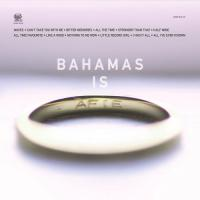 Bahamas - All I've Ever Known