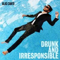 Blas Cantó - Drunk and Irresponsible