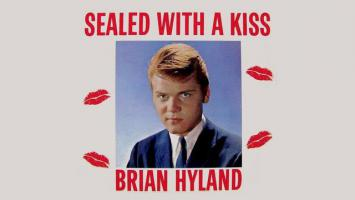 Bryan Hyland - Sealed with a kiss
