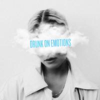 Drunk on emotions