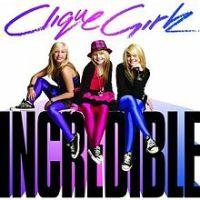Clique Girlz - Incredible