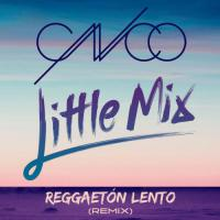 Reggaetón Lento (Remix) ft Little Mix - single