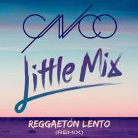 Reggaetón Lento (Remix) ft Little Mix - single