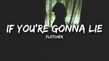 If You're Gonna Lie (Single)