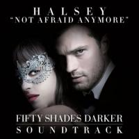 """Not Afraid Anymore (From """"Fifty Shades Darker"""")"""