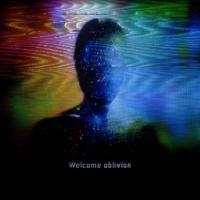Welcome Oblivion