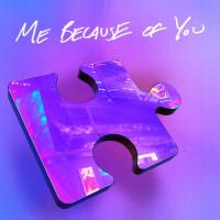 ME BECAUSE OF YOU (Single)