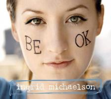 Ingrid Michaelson - Be OK
