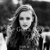 She Gotta Stay