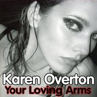 Karen Overton - Your loving arms