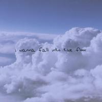 I Wanna Fall Into the Floor (Single)