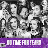 No Time For Tears ( with Little Mix)