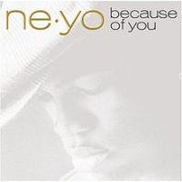 Ne-Yo - Because Of You