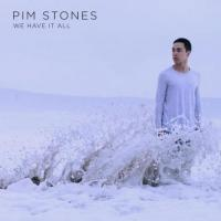 Pim Stones - We Have It All