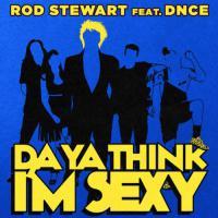 Da Ya Think I'm Sexy? (DNCE Remix)
