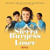 lie for love sierra burgess is a loser (original motion picture soundtrack)