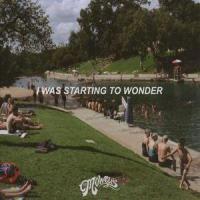 I Was Starting To Wonder